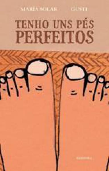 Tenho uns pés perfeitos