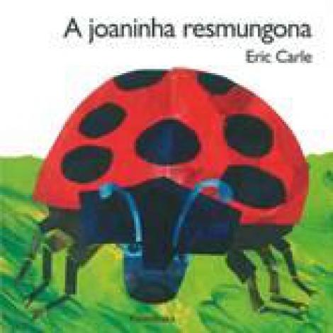 A Joaninha resmungona ( cart.)